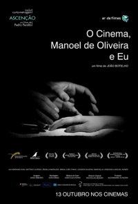 Poster do filme O Cinema, Manoel de Oliveira e Eu (2016)