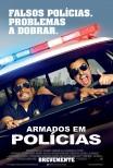 Armados em Polícias / Let's Be Cops (2014)