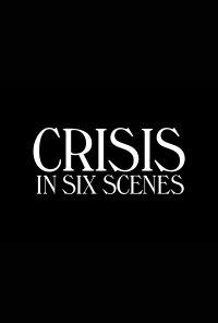 Poster da série Crisis in Six Scenes (2016)