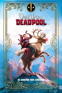 Poster do filme Once Upon a Deadpool (2018)