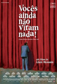 Poster do filme Vocês Ainda Não Viram Nada / Vous n'Avez Encore Rien Vu (2011)