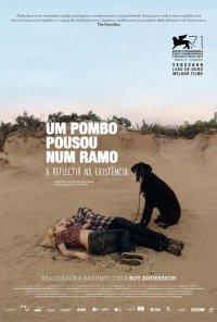 Poster do filme Um Pombo Pousou Num Ramo a Refletir na Existência / En Duva Satt På en Gren Och Funderade på Tillvaron (2014)