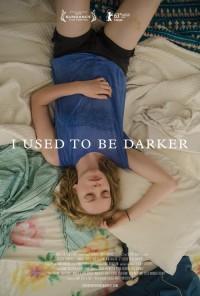 Poster do filme I Used to Be Darker (2013)