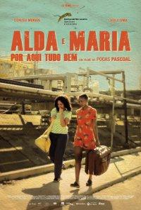 Poster do filme Alda e Maria, Por Aqui Tudo Bem / Por Aqui Tudo Bem (2011)