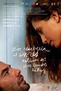 Poster do filme Eu Receberia as Piores Notícias dos Seus Lindos Lábios (2011)