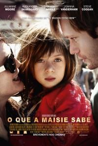 Poster do filme O Que a Maisie Sabe / What Maisie Knew (2012)