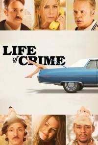 Poster do filme Life of Crime (2014)