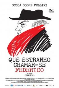 Poster do filme Que Estranho Chamar-se Federico / Che strano chiamarsi Federico! (2013)