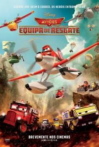 Poster do filme Aviões: Equipa de Resgate / Planes: Fire & Rescue (2014)