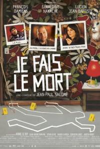 Poster do filme Je Fais Le Mort (2013)