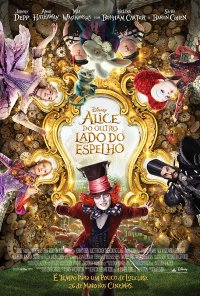 Poster do filme Alice do Outro Lado do Espelho / Alice in Wonderland: Through the Looking Glass (2016)