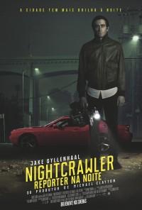 Poster do filme Nightcrawler -  Repórter na Noite / Nightcrawler (2014)