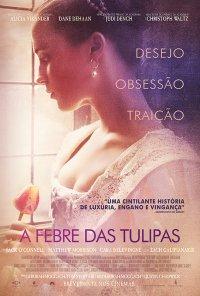 Poster do filme A Febre das Tulipas / Tulip Fever (2017)