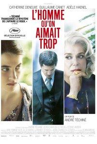 Poster do filme O Homem Demasiado Amado / L'Homme Qu'on Aimait Trop (2014)