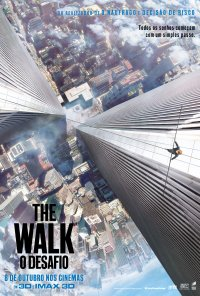 Poster do filme The Walk - O Desafio / The Walk (2015)