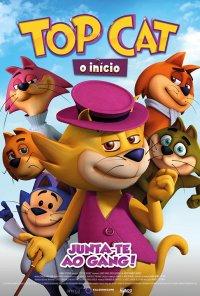 Poster do filme Top Cat: o Início / Top Cat Begins (2015)