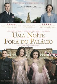 Poster do filme Uma Noite Fora do Palácio / A Royal Night Out (2015)