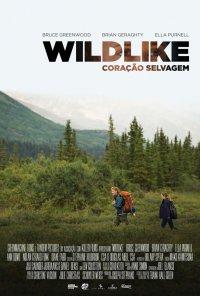 Poster do filme Wildlike - Coração Selvagem / Wildlike (2014)