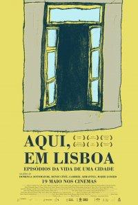 Poster do filme Aqui, em Lisboa: Episódios da Vida da Cidade (2015)