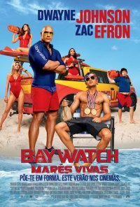 Poster do filme Baywatch - Marés Vivas / Baywatch (2017)
