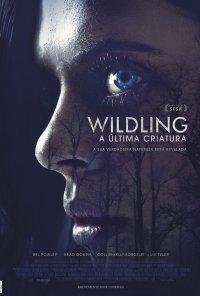 Poster do filme Wildling - A Criatura / Wildling (2018)