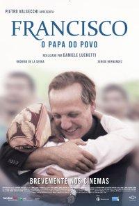 Poster do filme Francisco - O Papa do Povo / Chiamatemi Francesco - Il Papa della gente (2015)