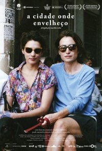 Poster do filme A Cidade Onde Envelheço (2017)
