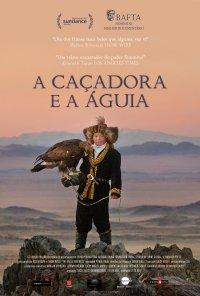 Poster do filme A Caçadora e a Águia / The Eagle Huntress (2016)
