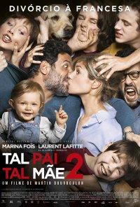 Poster do filme Tal Pai Tal Mãe 2 - Divórcio à Francesa / Papa ou Maman 2 (2016)