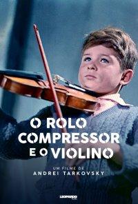 Poster do filme O Rolo Compressor e o Violino (Ciclo Andrei Tarkovsky) / Katok i skripka (1961)