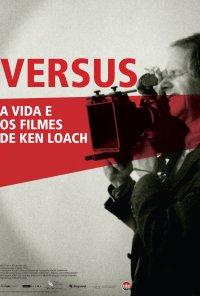 Poster do filme Versus: A Vida e os Filmes de Ken Loach / Versus: The Life and Films of Ken Loach (2016)