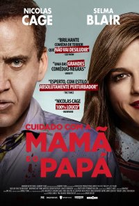 Poster do filme Cuidado Com a Mamã e o Papá / Mom and Dad (2017)