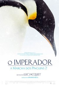 Poster do filme O Imperador - A Marcha dos Pinguins 2 / L'empereur (2017)