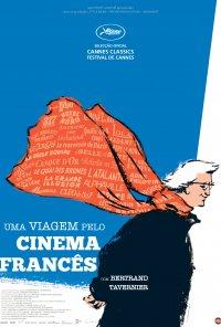 Poster do filme Uma Viagem Pelo Cinema Francês com Bertrand Tavernier / Voyage à travers le cinéma français (2016)