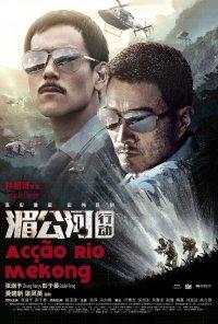 Poster do filme Acção Rio Mekong / Mei Gong he xing dong / Operation Mekong (2016)