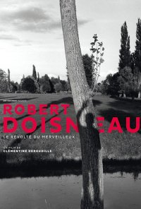 Poster do filme Robert Doisneau, o rebelde maravilhoso / Robert Doisneau, le révolté du merveilleux (2017)