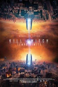 Poster do filme Kill Switch - Tempo Limite / Kill Switch (2017)
