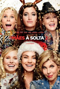 Poster do filme Mães À Solta 2 / Bad Mom's Christmas (2017)