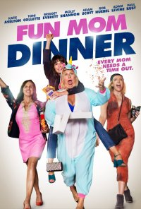 Poster do filme Jantar de Mamãs / Fun Mom Dinner (2017)