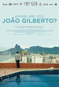 Poster do filme Onde Está Você, João Gilberto? / Where Are You, João Gilberto? (2018)