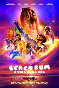 Poster do filme The Beach Bum: A Vida Numa Boa / The Beach Bum (2018)