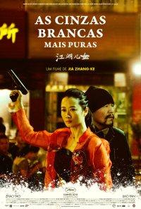 Poster do filme As Cinzas Brancas Mais Puras / Jiang hu er nv / Ash Is Purest White (2018)