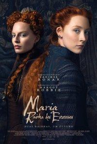 Poster do filme Maria, Rainha dos Escoceses / Mary Queen of Scots (2018)
