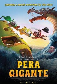 Poster do filme A Incrível história da Pera Gigante / Den utrolige historie om den kæmpestore pære / The Incredible Story of the Giant Pear (2017)