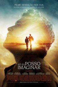 Poster do filme Só Eu Posso Imaginar / I Can Only Imagine (2018)