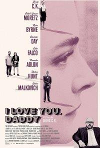 Poster do filme I Love You, Daddy (2017)