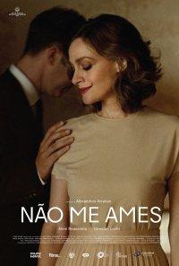 Poster do filme Não Me Ames / Love Me Not (2017)