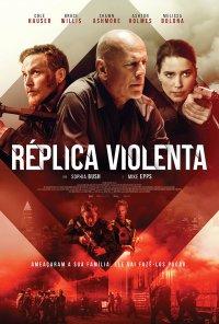 Poster do filme Réplica Violenta / Acts of Violence (2018)