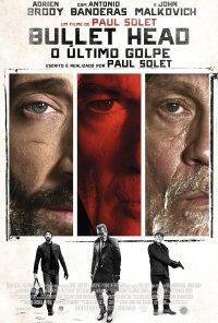 Poster do filme Bullet Head - O Último Golpe / Bullet Head (2017)