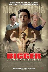 Poster do filme Bigger: A História de Joe Weider / Bigger (2018)